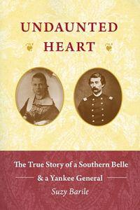 Undaunted Heart: The True Love Story of a Southern Belle & a Yankee General