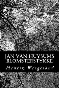 Jan van Huysums Blomsterstykke - Henrik Wergeland pdf epub