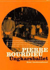 Ungkarsballet; krise i bondesamfunnet - Pierre Bourdieu pdf epub