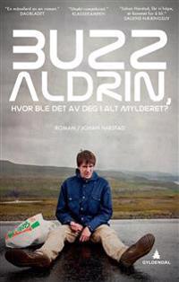 Buzz Aldrin, hvor ble det av deg i alt mylderet? - Johan Harstad | Ridgeroadrun.org