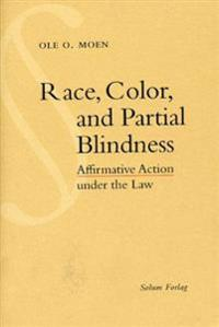 Race Color and Partial Blindness: Affirmative Action Under the Law