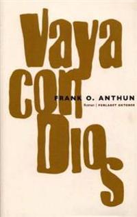 Vaya con Dios - Frank O. Anthun | Inprintwriters.org