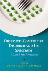 Obsessive-Compulsive Disorder and Its Spectrum