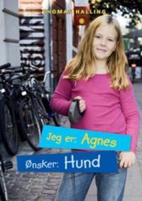 Jeg er: Agnes, ønsker: hund