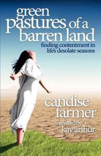 Green Pastures of a Barren Land: Finding Contentment in Life's Desolate Seasons