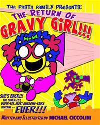 The Pasta Family Presents: The Return of Gravy Girl!