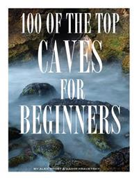 100 of the Top Caves for Begginers