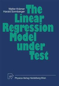 The Linear Regression Model Under Test