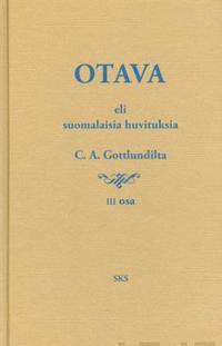 Otava eli suomalaisia huvituksia C.A, Gottlundilta