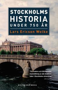 Stockholms historia: Under 750 år