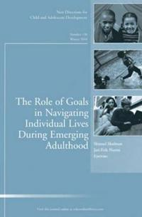 The Role of Goals in Navigating Individual Lives During Emerging Adulthood
