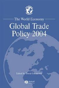 The World Economy, Global Trade Policy 2004,