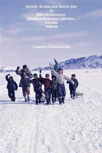 School, Scouts and Sports Day in Nain Nunatsiavut, Newfoundland and Labrador, Canada 1965-66: Foto Di Copertina: Escursione Scout Sul Ghiaccio, Fotogr