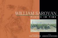 William Saroyan: Places in Time