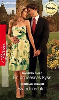 En prinsessas kyss/Brandons bluff