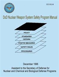 Dod Nuclear Weapon System Safety Program Manual (Dod 3150.2-M)