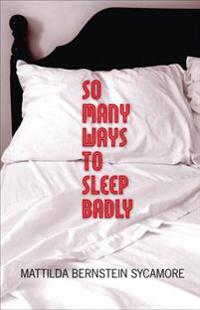 So Many Ways to Sleep Badly