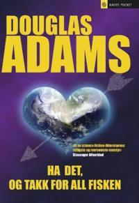 Ha det, og takk for all fisken - Douglas Adams | Ridgeroadrun.org