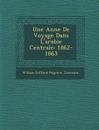 Une Ann¿e De Voyage Dans L'arabie Centrale: 1862-1863