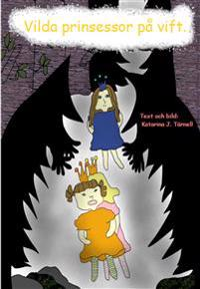 Vilda prinsessor på vift