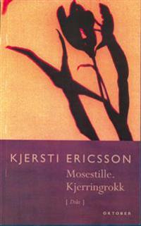 Mosestille - Kjersti Ericsson | Inprintwriters.org