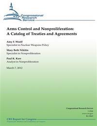 Arms Control and Nonproliferation: A Catalog of Treaties and Agreements