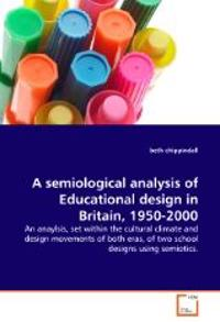 A Semiological Analysis of Educational Design in Britain, 1950-2000