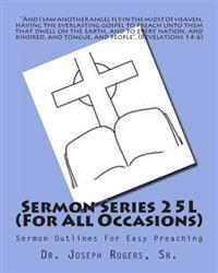 Sermon Series 25l (for All Occasions): Sermon Outlines for Easy Preaching