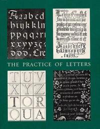 The Practice of Letters - The Hofer Collection of Writing Manuals 1514-1800