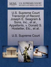 U.S. Supreme Court Transcript of Record Joseph E. Seagram & Sons, Inc., et al., Appellants, V. Donald S. Hostetter, Etc., et al.