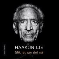 Slik jeg ser det nå - Haakon Lie | Inprintwriters.org