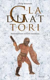 Historiallisen soturin käsikirja: Gladiaattori