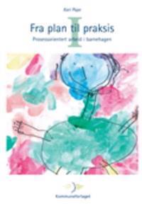Fra plan til praksis I - Kari Pape | Inprintwriters.org