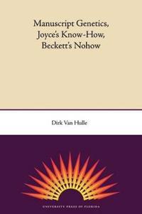 Manuscript Genetics, Joyce's Know-how, Becket's Nohow