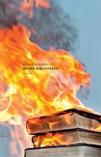 Bränn biblioteken : roman