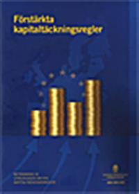 Förstärkta kapitaltäckningsregler : betänkande från Utredningen om nya kapitaltäckningsregler SOU 2013:65