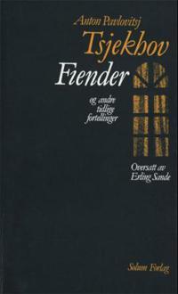 Fiender og andre tidlige fortellinger - Anton P. Tsjekhov | Ridgeroadrun.org