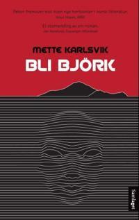Bli Björk - Mette Karlsvik   Inprintwriters.org