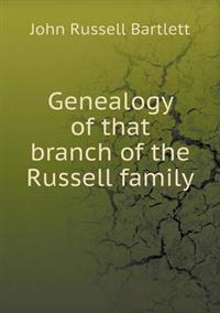 Genealogy of That Branch of the Russell Family