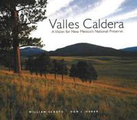 Valles caldera - a vision for new mexicos national preserve