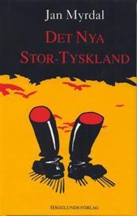 Skriftställning. 17 : det Nya Stor-Tyskland - Jan Myrdal pdf epub