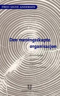 Den meningsskapte organisasjon - Fred Sigve Andersen pdf epub