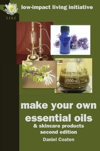 Make Your Own Essential Oils and Skin-care Products