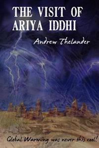 The Visit of Ariya Iddhi: Global Warming Was Never This Cool!