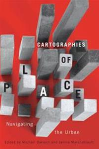 Cartographies of Place: Navigating the Urban