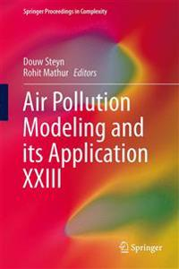 Air Pollution Modeling and its Application XXIII