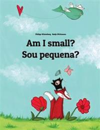 Am I Small? Sou Pequena?: Children's Picture Book English-Brazilian Portuguese (Bilingual Edition)