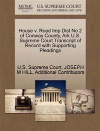 House V. Road Imp Dist No 2 of Conway County, Ark U.S. Supreme Court Transcript of Record with Supporting Pleadings
