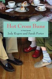 Hot Cross Buns: A First Novel