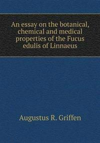 An Essay on the Botanical, Chemical and Medical Properties of the Fucus Edulis of Linnaeus